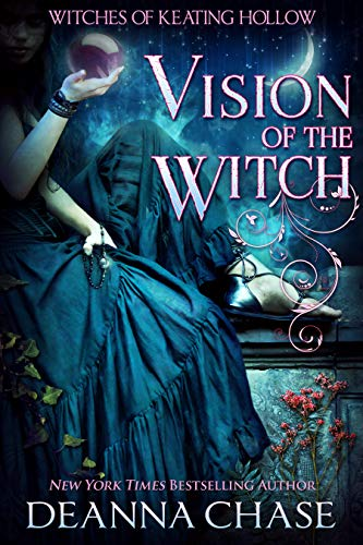 Vision of the Witch (Witches of Keating Hollow Book 10) Deanna Chase