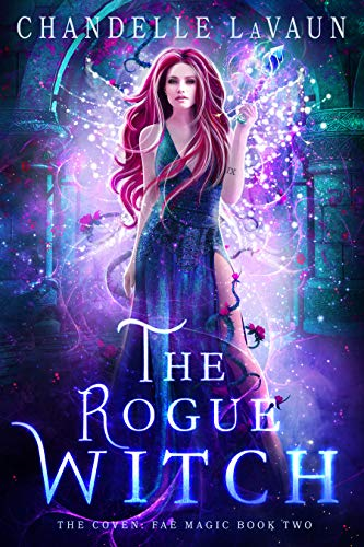 The Rogue Witch (The Coven: Fae Magic Book 2) Chandelle LaVaun
