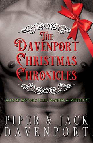 The Davenport Christmas Chronicles Piper Davenport and Jack Davenport