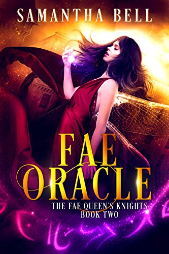 Fae Oracle: A Faerie Fantasy Romance (The Fae Queen's Knights Book 2) Samantha Bell