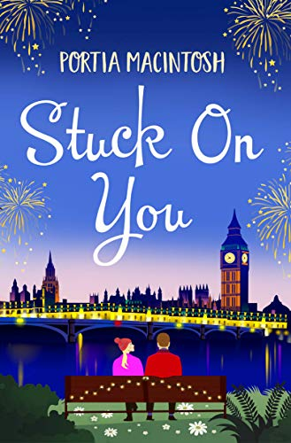 Stuck On You: A laugh-out-loud romantic comedy, perfect for winter 2020 Portia MacIntosh
