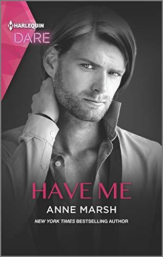 Have Me: A Sexy Billionaire Romance Anne Marsh