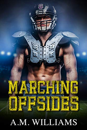 Marching Offsides A.M. Williams