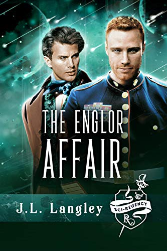 The Englor Affair: Sci-Regency Two- REISSUE J.L. Langley