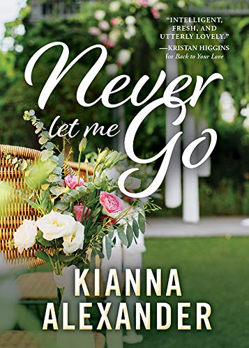 Never Let Me Go (The Southern Gentlemen Book 3) Kianna Alexander