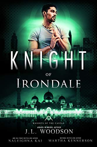 Knight of Irondale (Knights of the Castle Book 7) J.L. Woodson, Naleighna Kai , et al.