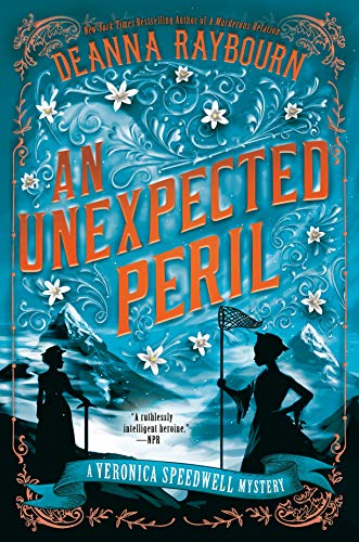 An Unexpected Peril (A Veronica Speedwell Mystery Book 6) Deanna Raybourn