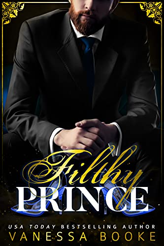 Filthy Prince: A Retelling of Cinderella (Filthy Fairy Tales Book 2) Vanessa Booke