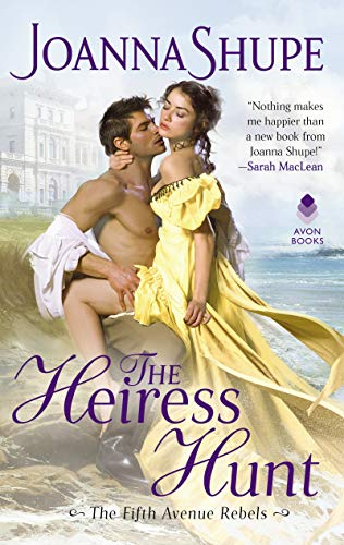 The Heiress Hunt (The Fifth Avenue Rebels Book 1) Joanna Shupe