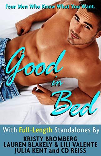 Good In Bed: A Bundle of Standalone Novels  K Bromberg, Lauren Blakely, et al.