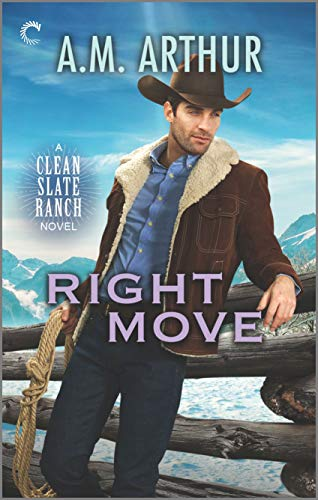 Right Move: A Gay Cowboy Romance (Clean Slate Ranch Book 6) A.M. Arthur