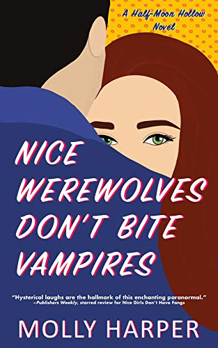 Nice Werewolves Don't Bite Vampires (Half-Moon Hollow Book 8) Molly Harper