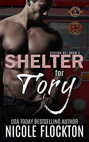 Shelter for Tory (Police and Fire: Operation Alpha) (Station 7: Crew 5 Book 1) Nicole Flockton and Operation Alpha
