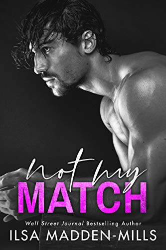 Not My Match (The Game Changers Book 2) Ilsa Madden-Mills