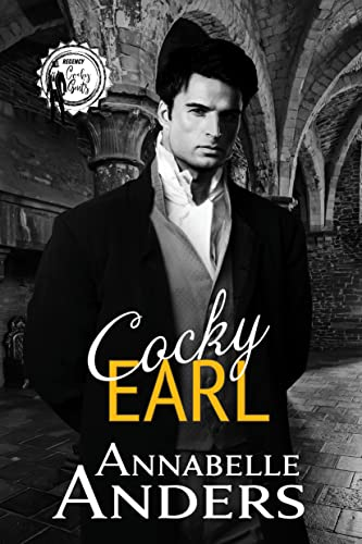 Cocky Earl (Regency Cocky Gents Book 1) Annabelle Anders
