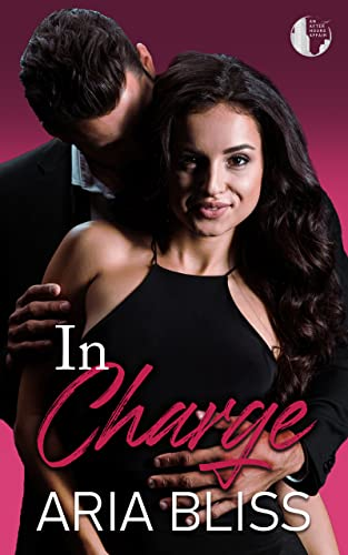In Charge (An After-Hours Affair Book 1) Aria Bliss