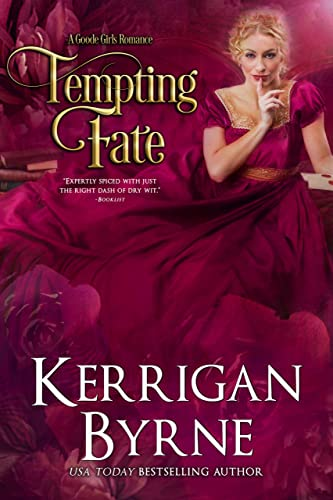 Tempting Fate (A Goode Girls Romance Book 4) Kerrigan Byrne