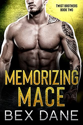 Memorizing Mace (Twist Brothers Book 2) Bex Dane