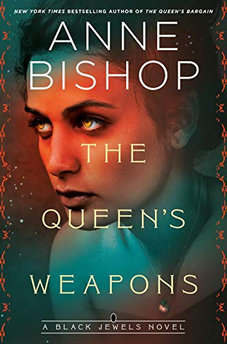 The Queen's Weapons (Black Jewels Book 11) Anne Bishop
