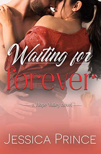 Waiting for Forever (Hope Valley Book 8)  Jessica Prince