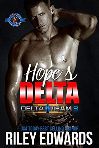 Hope's Delta (Special Forces: Operation Alpha) (Delta Team Three Book 5) Riley Edwards and Operation Alpha