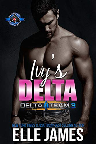 Ivy's Delta (Special Forces: Operation Alpha) (Delta Team Three Book 4) Elle James and Operation Alpha