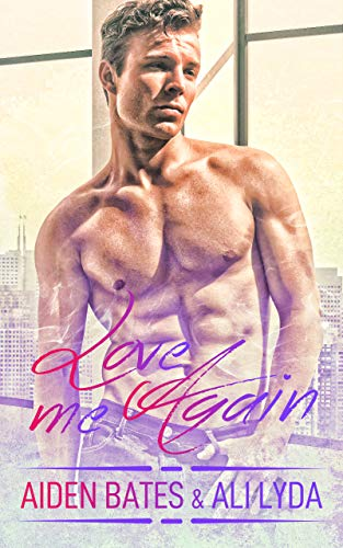 Love Me Again (Caldwell Brothers Book 5) Aiden Bates and Ali Lyda