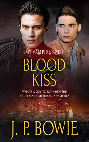 Blood Kiss: A Vampire Romance (My Vampire and I Book 10) J.P. Bowie