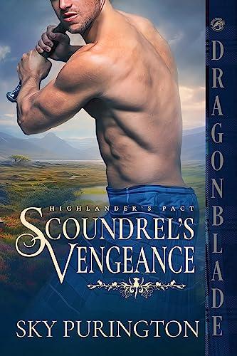 Scoundrel's Vengeance (Highlander's Pact Book 1) Sky Purington