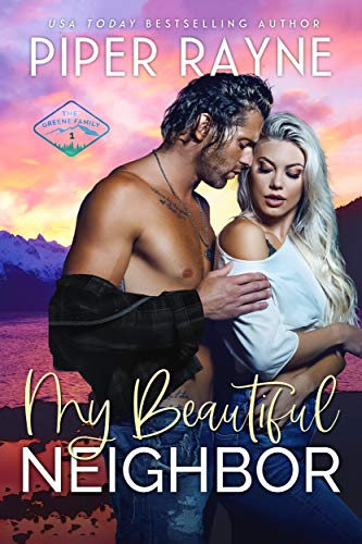 My Beautiful Neighbor (The Greene Family Book 1) Piper Rayne