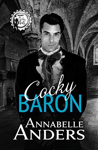 Cocky Baron (Regency Cocky Gents Book 2) Annabelle Anders