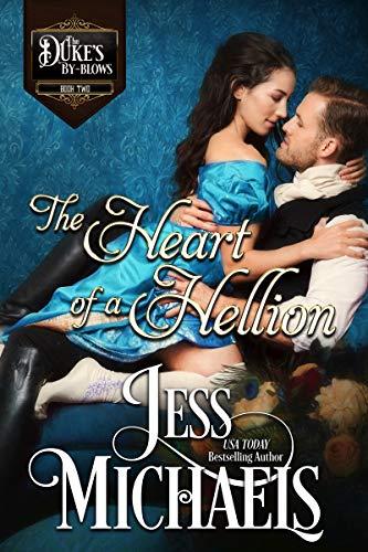 The Heart of a Hellion (The Duke's Bastards Book 2) Jess Michaels