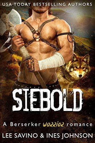 Siebold: A Berserker Warrior Romance (Berserker Warriors Book 2)  Lee Savino and Ines Johnson