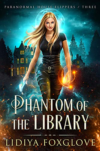 Phantom of the Library (Paranormal House Flippers Book 3) Lidiya Foxglove