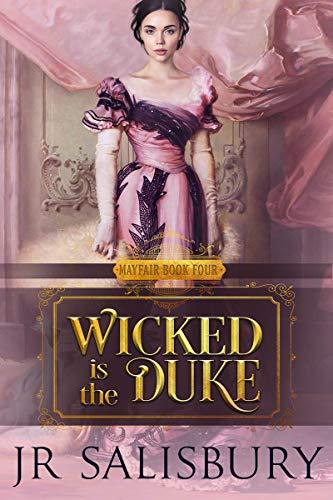Wicked is the Duke (Mayfair Book 4) J R Salisbury