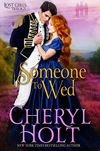Someone To Wed (Lost Girls Book 3) Cheryl Holt