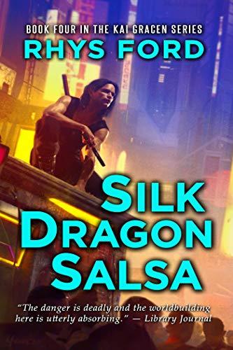Silk Dragon Salsa (The Kai Gracen Series Book 4) Rhys Ford