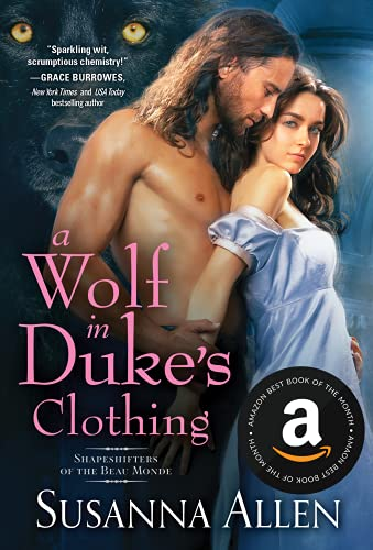 A Wolf in Duke's Clothing (Shapeshifters of the Beau Monde Book 1) Susanna Allen