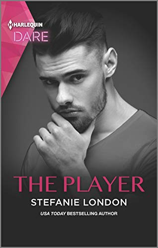 The Player: A Scorching Hot Romance (Close Quarters Book 5) Stefanie London