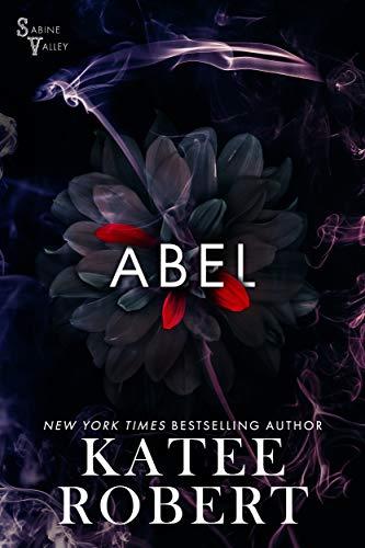 Abel (Sabine Valley Book 1) Katee Robert