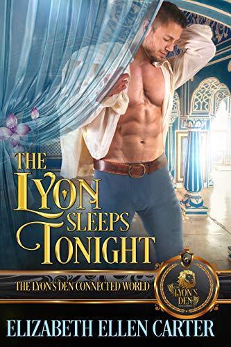 The Lyon Sleeps Tonight: The Lyon's Den Elizabeth Ellen Carter
