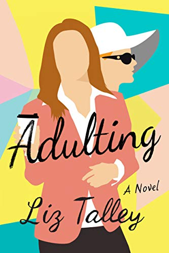 Adulting: A Novel Liz Talley