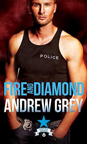 Fire and Diamond (Carlisle Deputies Book 6) Andrew Grey