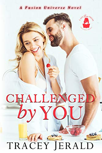 Challenged by You: A Fusion Universe Novel Tracey Jerald