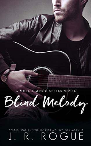 Blind Melody: Second Chance Romance (Muse & Music Book 3) J.R. Rogue