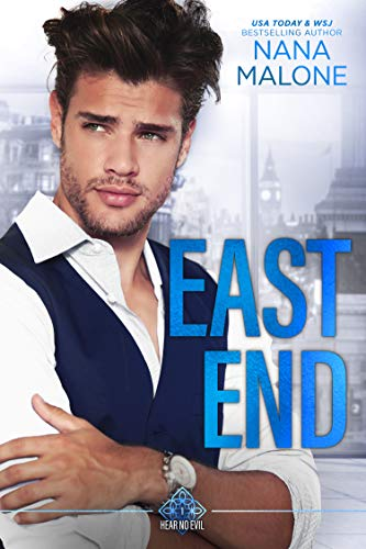 East End (Hear No Evil Trilogy Book 1) Nana Malone