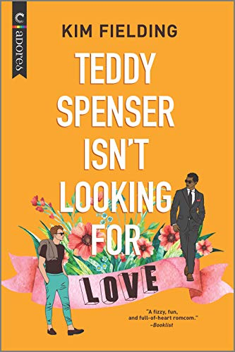 Teddy Spenser Isn't Looking for Love Kim Fielding