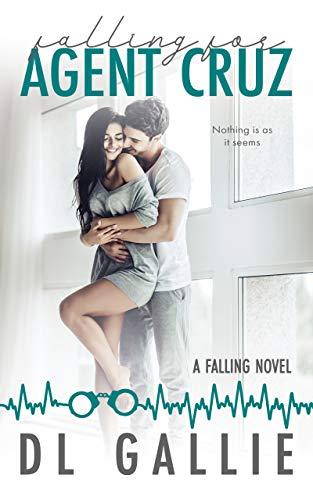 Falling for Agent Cruz:A Falling novel DL Gallie