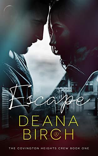 Escape (The Covington Heights Crew Book 1) Deana Birch