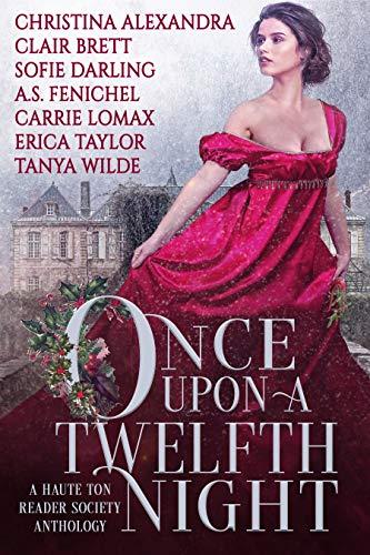 Once Upon A Twelfth Night Haute Ton Reader Society, Christina Alexandra , et al.